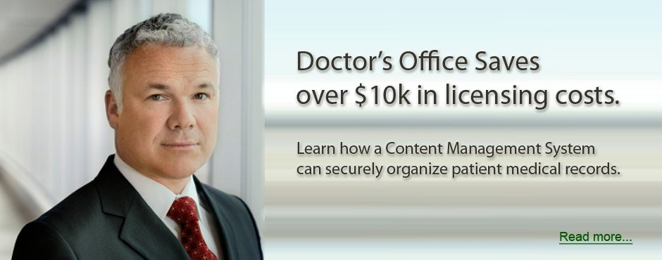 Doctor's office saves over $10k in licensing costs. Learn how a Content Management System can securely organize patient medical records.